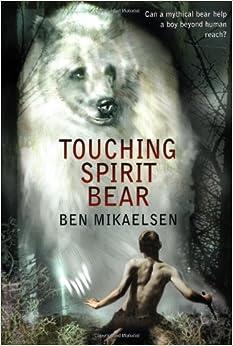 Touching Spirit Bear: Ben Mikaelsen: 9780380805600: Amazon.com: Books