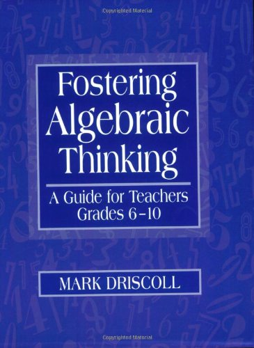 Fostering Algebraic Thinking: A Guide for Teachers,...