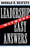 Leadership Without Easy Answers (0674518586) by Ronald A. Heifetz