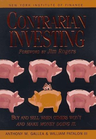 Contrarian Investing, ANTHONY M. GALLEA, WILLIAM PATALON