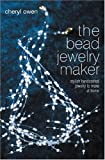 img - for The Bead Jewelry Maker: Stylish Handcrafted Jewelry to Make at Home book / textbook / text book