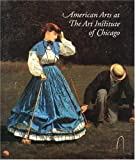 img - for American Arts at the Art Institute of Chicago: From Colonial Times to World War I book / textbook / text book