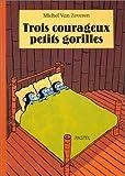 """Afficher """"Trois courageux petits gorilles"""""""