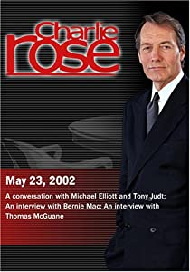 Charlie Rose with Tony Judt & Michael Elliott; Bernie Mac; Thomas McGuane (May 23, 2002)