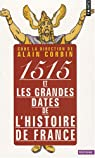 1515 et les grandes dates de l\'histoire de France par Alain Corbin