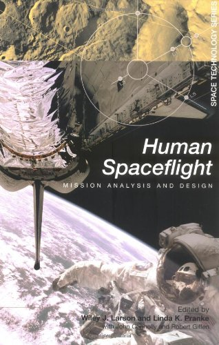 Human Spaceflight: Mission Analysis and Design (Space Technology Series), by Wiley J. Larson, Linda K. Pranke