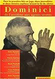 echange, troc Pierre Carrias, Yves Thélen, Jean Teyssier, Roger Pacaut - Dominici : De l'accident aux agents secrets