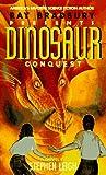 Ray Bradbury Presents: Dinosaur Conquest : A Novel (Ray Bradbury's Dinosaur) (0380762838) by Leigh, Stephen