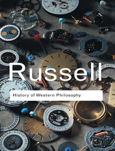 Bertrand Russell - History of Western Philosophy (Routledge Classics)