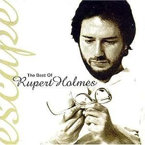 Rupert Holmes - Escape: Best of - Amazon.com Music Rupert Holmes