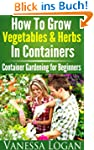 How to Grow Vegetables & Herbs in Con...
