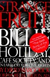 Strange Fruit: Billie Holiday, Cafe Society, And An Early Cry For Civil Rights (0762406771) by David Margolick
