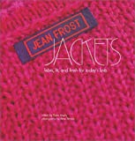Jean Frost Jackets: Fabric, Fit, and Finish for Today's Knits (1893762157) by Frost, Jean