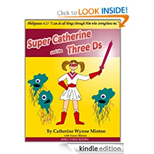 Super Catherine and the Three Ds (Learn a Bible Verse Adventure Books)