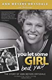 You Let Some Girl Beat You?: The Story of Ann Meyers Drysdale