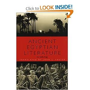 Ancient Egyptian Literature: An Anthology John L. Foster