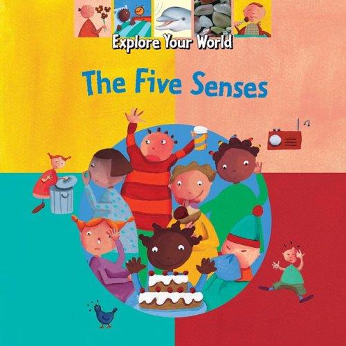 The Five Senses (Explore Your World)
