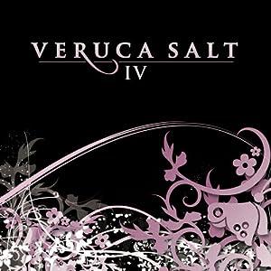 Veruca Salt: IV