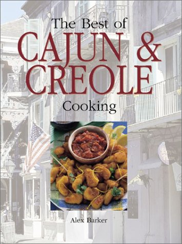 Best of Cajun and Creole Cooking by Alex Barker