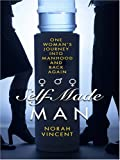 Self-Made Man: One Woman's Journey into Manhood and Back Again (0786286725) by Norah Vincent
