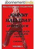JOHNNY HALLYDAY SPECIAL QCM: 50 QUESTIONS POUR TOUT SAVOIR SUR JOHNNY - VOLUME 2 (HALLYDAY QUIZZ COLLECTION)