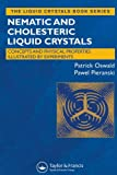 Patrick Oswald Nematic and Cholesteric Liquid Crystals: Concepts and Physical Properties Illustrated by Experiments (Liquid Crystals Book Series)