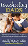 img - for Unschooling Dads: Twenty-two Testimonials on Their Unconventional Approach to Education book / textbook / text book