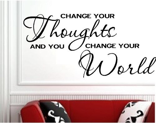 Change Your Thoughts And You Change Your World Wall Art Vinyl Decal Sticker front-768588