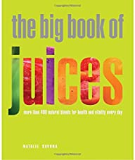 The Big Book of Juices: More Than 400…