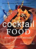 img - for Cocktail Food: 50 Finger Foods with Attitude book / textbook / text book