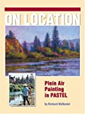 Richard McDaniel On Location: Plein Air Painting in Pastel