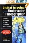 Digital Imaging for the Underwater Ph...
