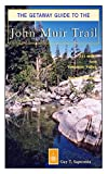 The Getaway Guide to the John Muir Trail (Getaway Guides)