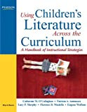 Using Childrens Literature Across the Curriculum: A Handbook of Instructional Strategies