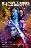Star Trek: Myriad Universes #3: Shattered Light (1439148414) by George III, David R.
