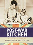 Marguerite Patten Marguerite Patten's Post-war Kitchen: Nostalgic Food and Facts from 1945-54