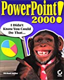 PowerPoint 2000: I Didn't Know You Could Do That... (With CD-ROM) (0782127878) by Miller, Michael