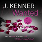 Wanted: Most Wanted, Book 1 Audiobook by J. Kenner Narrated by Saffron Martindale