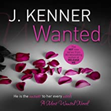 Wanted: Most Wanted, Book 1 (       UNABRIDGED) by J. Kenner Narrated by Saffron Martindale