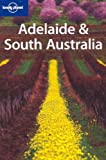Adelaide and South Australia (Lonely Planet Regional Guides)