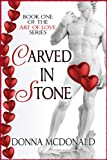 img - for Carved In Stone (Romance, Humor, Family) (Art of Love) book / textbook / text book