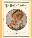 img - for The Best of Friends: Classic Illustrations of Children and Animals book / textbook / text book