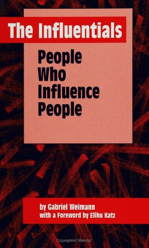 The Influentials: People Who Influence People (Suny Series, Human Co (SUNY Series, Human Communication Processes)