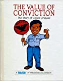 The Value of Conviction. The Story of Cesar Chavez (0717284824) by Ann Donegan Johnson