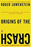 Origins of the Crash: The Great Bubble and Its Undoing (0143034677) by Roger Lowenstein