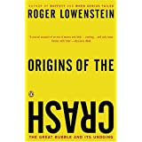 Origins of the Crash: The Great Bubble and Its Undoing ~ Roger Lowenstein