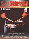 Savage Rudimental Workshop: A Musical Approach to Develop Total Control of the 40 P.A.S. Rudiments, Book and 2 CDs