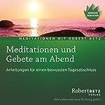 Meditationen und Gebete am Abend | Robert Betz
