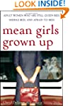 Mean Girls Grown Up: Adult Women Who...