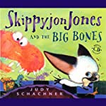 Skippyjon Jones and the Big Bones (       UNABRIDGED) by Judy Schachner Narrated by Judy Schachner